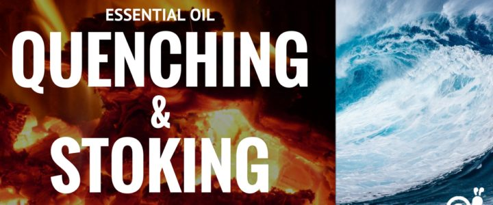 Essential Oil Quenching And Stoking