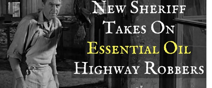 New Sheriff Takes On Essential Oil Highway Robbers
