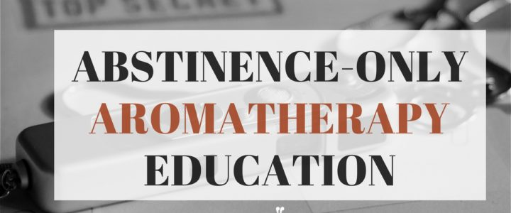 Abstinence-Only Aromatherapy Education